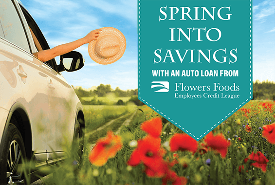 Spring into savings with an auto loan from Flowers Foods Credit League